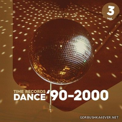 [Time Records] Dance '90-2000 vol 3 [2020]
