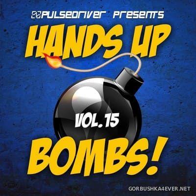 Pulsedriver presents Hands Up Bombs! vol 15 [2020]