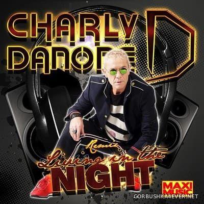 Charly Danone - Living In The Night (Remix) [2019]