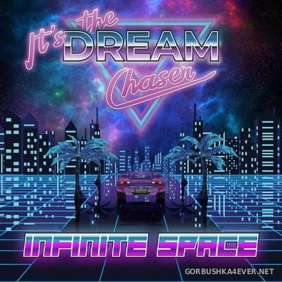 It's The Dream Chaser - Infinite Space [2020]