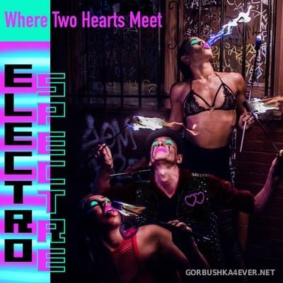 Electro Spectre - Where Two Hearts Meet [2020]