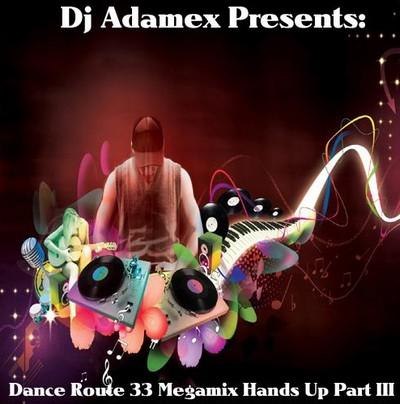DJ Adamex - Dance Route 33 Megamix [Hands Up Megamix III] [2011]