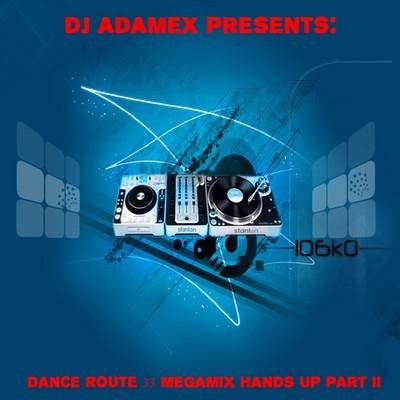 DJ Adamex - Dance Route 33 Megamix [Hands Up Megamix II] [2011]