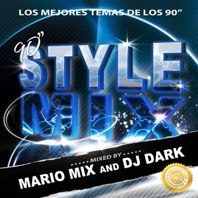 Mario Mix & DJ Dark - 90 Style Mix [2011]