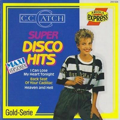 C.C.Catch - Super Disco Hits [1989]