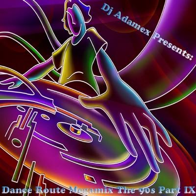 DJ Adamex - Dance Route 33 Megamix [The 90s Edition IX] [2011]