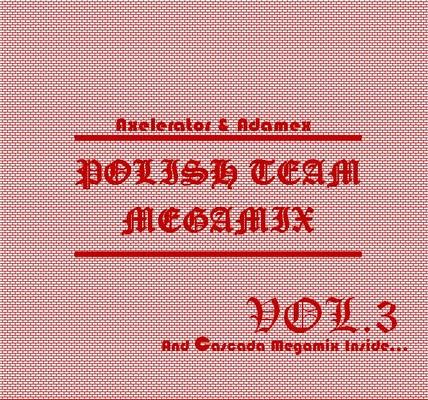 DJ Axelerator & Adamex Polish Team Megamix Volume 03 [2011]