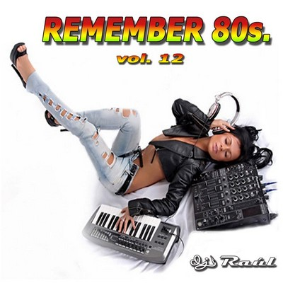 DJ Raul - Remember 80s Mix vol 12