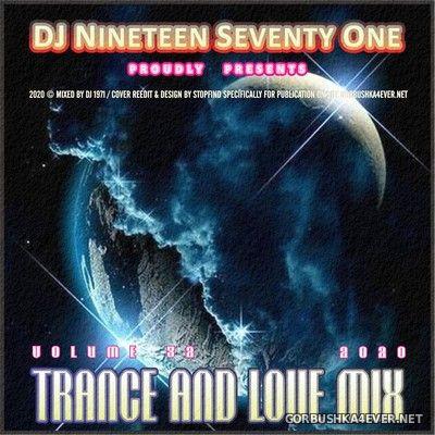 DJ Nineteen Seventy One - Trance & Love Mix vol 32 [2020]