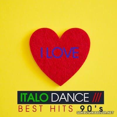 [Dancework] I Love Italo Dance (Best Hits 90's) [2020]