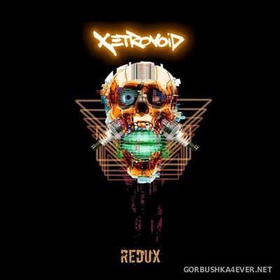 Xetrovoid - Redux [2019]