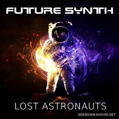 Future Synth - Lost Astronauts [2020]