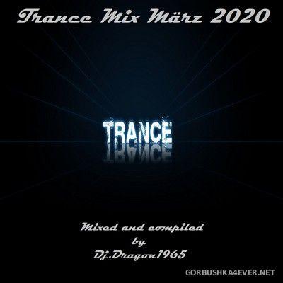 DJ Dragon1965 - March Trance Mix 2020