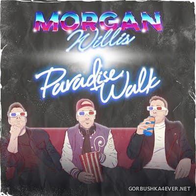Paradise Walk & Morgan Willis - Paradise Walk and Morgan Willis [2016]