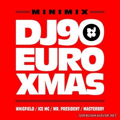 DJ90 - EuroXMAS 2019