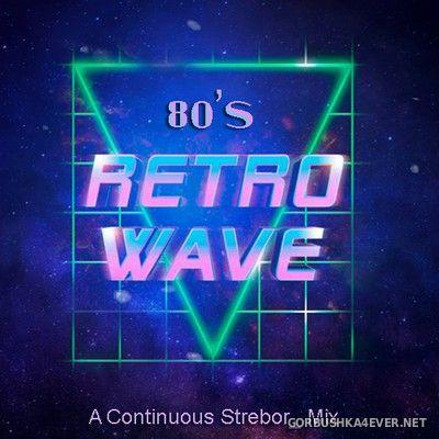 80's Retro Wave [2020] by Strebor