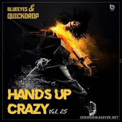 Hands Up Crazy vol 25 [2020] Mixed by DJane BlueEyes & Quickdrop