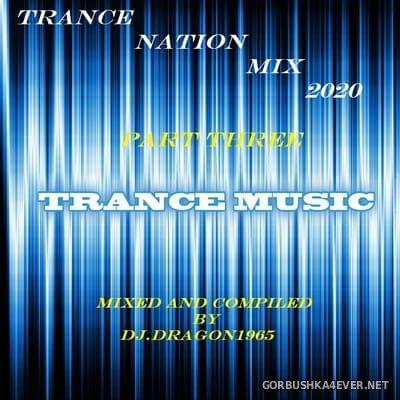 DJ Dragon1965 - Trance Nation March Mix 2020