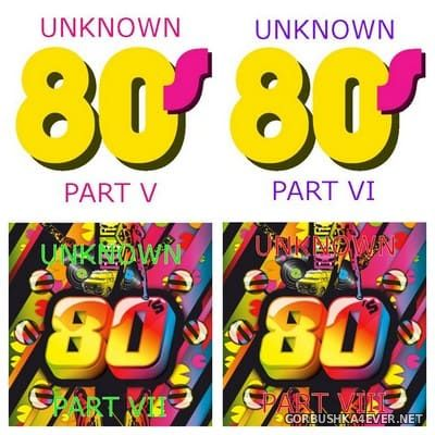 Unknown 80's (Part V - Part VIII) [2017]