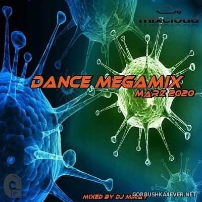 DJ Miray - Dance Megamix March 2020