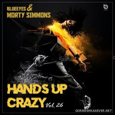 Hands Up Crazy vol 26 [2020] Mixed by DJane BlueEyes & Morty Simmons