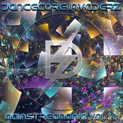 MainstreaMania vol 2 [2020] by Dancecore Invaderz