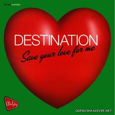 Destination - Save Your Love For Me [2006]