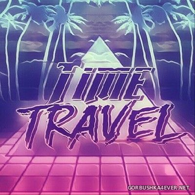Time Travel - Retrowave Singles vol 1 [2018]