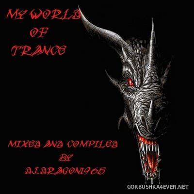 DJ Dragon1965 - My World Of Trance [2020]