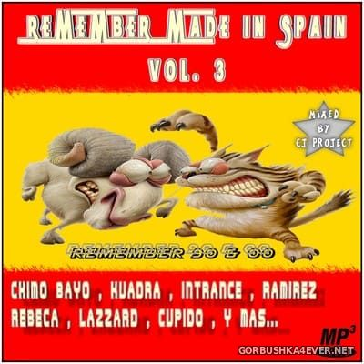 Remember Made In Spain vol 3 [2020] Mixed by CJ Project