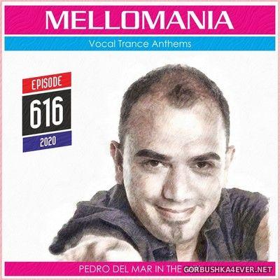 Pedro Del Mar - Mellomania Vocal Trance Anthems Episode 616 [2020]