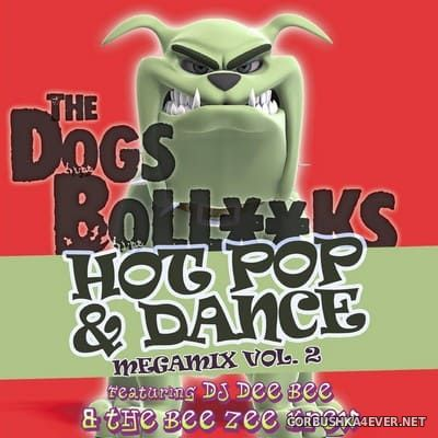 The Dogs BollXXks Hot Pop & Dance Megamix vol 2 [2020] by DJ Dee Bee & The Bee Zee Krew