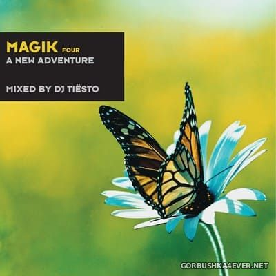 Magik Four (A New Adventure) [1999] Mixed by DJ Tiesto (Reissue 2012)