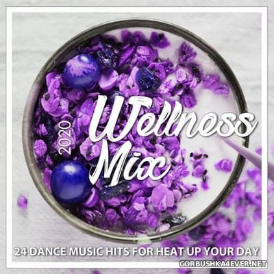 [OTR Best Sound] Wellness Mix 2020 (24 Dance Music Hits For Heat Up Your Day) [2020]