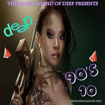 Deep 90s 10 [2020] Bootleg