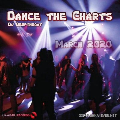 DJ Deepthroat - March Dance The Charts 2020