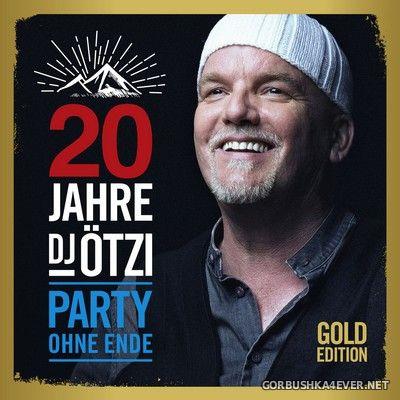 DJ Ötzi - 20 Jahre DJ Ötzi Party Ohne Ende (Gold Edition) [2020]