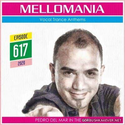 Pedro Del Mar - Mellomania Vocal Trance Anthems Episode 617 [2020]