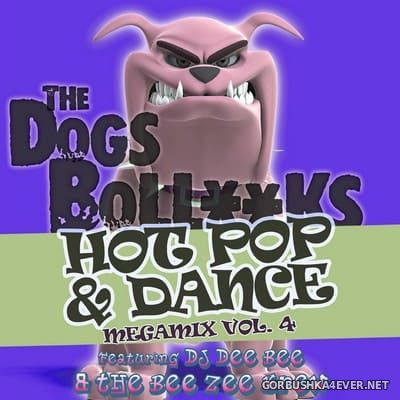 The Dogs BollXXks Hot Pop & Dance Megamix vol 4 [2020] by DJ Dee Bee & The Bee Zee Krew