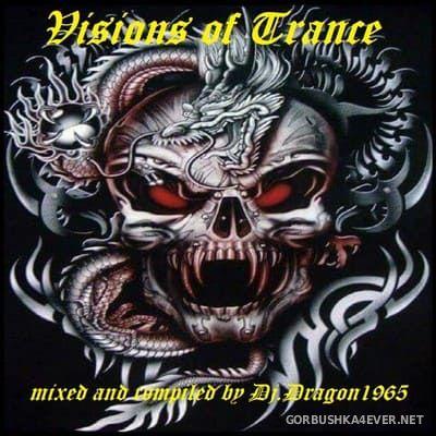 DJ Dragon1965 - Visions Of Trance [2020]