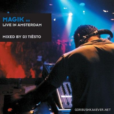 Magik Six (Live In Amsterdam) [2000] Mixed By DJ Tiesto (Reissue 2012)