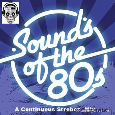 Sounds Of The 80's [2020] by Strebor