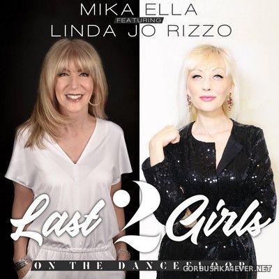Mika Ella feat. Linda Jo Rizzo - Last 2 Girls On The Dancefloor [2020]
