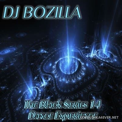 DJ Bozilla - The Black Series 14 [2011] Dance Experience