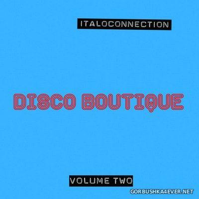 Italoconnection - Disco Boutique vol 2 [2020]