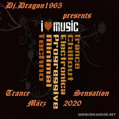 DJ Dragon1965 - Trance Sensation March 2020
