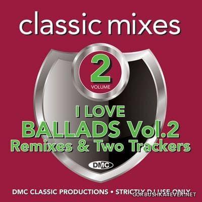 [DMC] Classic Mixes - I Love Ballads vol 2 [2020]
