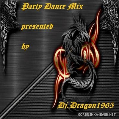 DJ Dragon1965 - Party Dance Mix [2020]