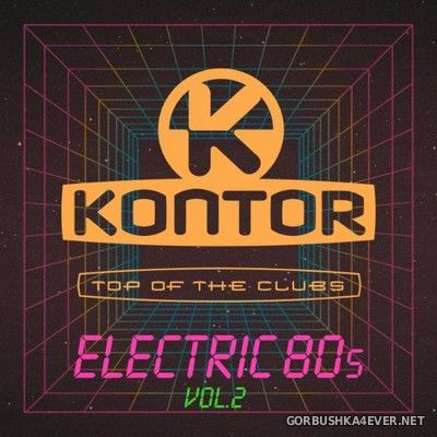 [Kontor] Top Of The Clubs - Electric 80s vol 2 [2020] / 3xCD