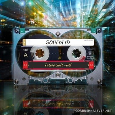 Soulya ID - Future Can't Wait [2020]